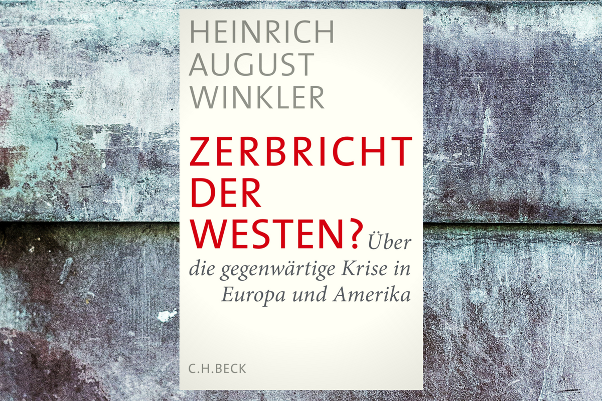 Cover Heinrich August Winkler: Zerbricht der Westen?